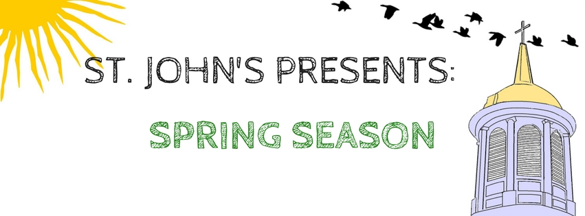 St. John's Presents… Our Spring Season!